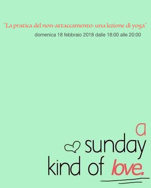 La pratica del non attaccamento: una lezione di Yoga
